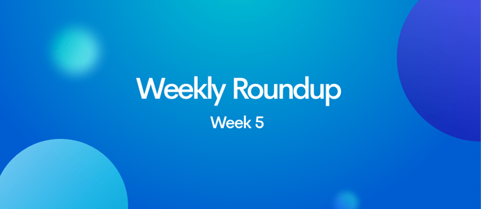 "Weekly ""Roundup"", Week 5"
